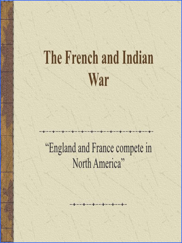 The French and Indian War Full Presentation