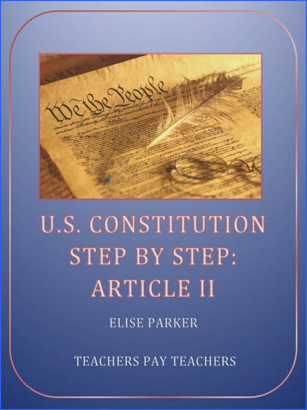 Step by Step through the U S Constitution Worksheets to guide students to a thorough