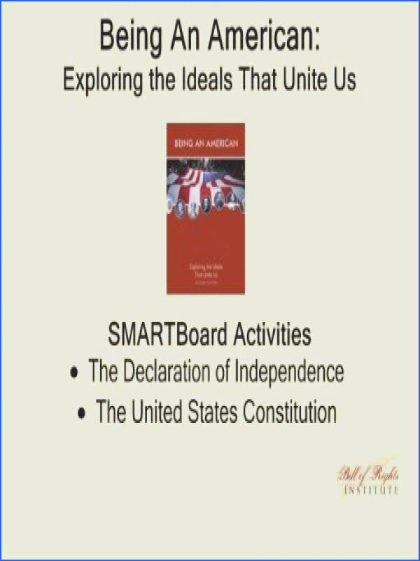 Bill of Rights Institutes Being An American Declaration and Constitution Smartboard Resource