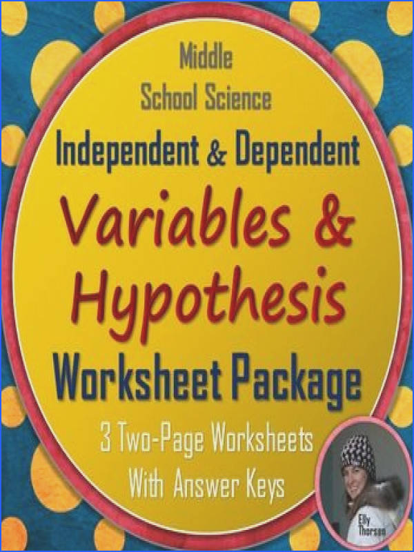 Hypothesis Independent Variable and Dependent Variable Worksheet Package