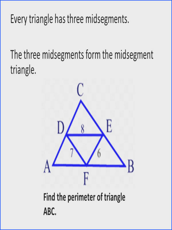 Every triangle has three midsegments