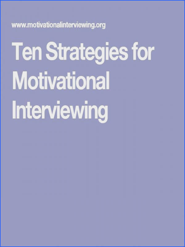 Ten Strategies for Motivational Interviewing