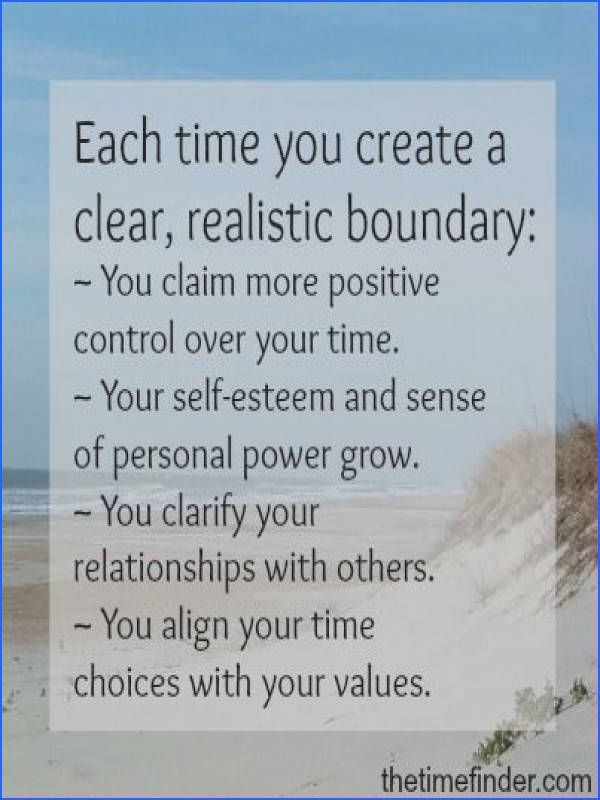 realistic boundary you claim more positive control over your time your self esteem and sense of personal power grow you clarify your relationships