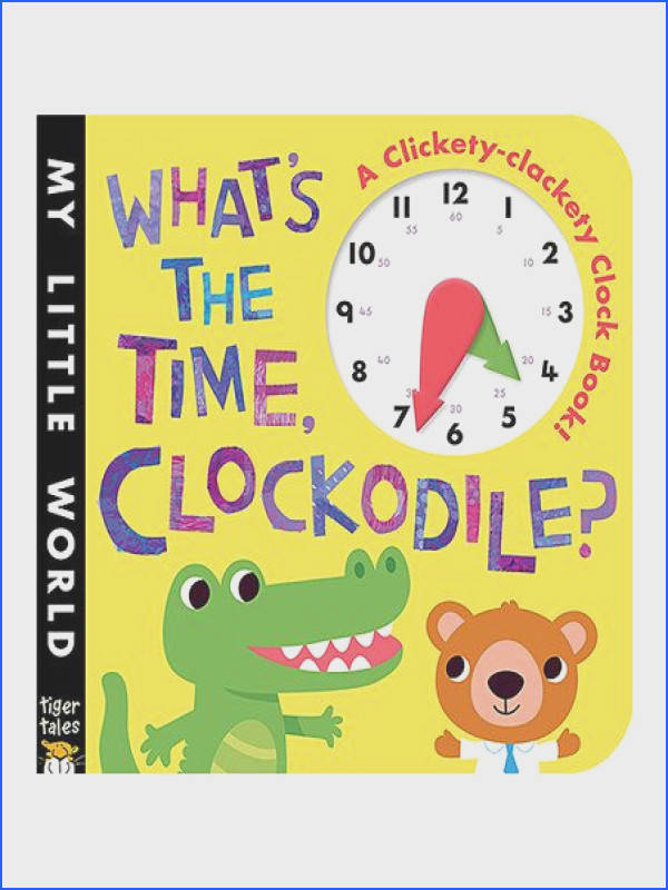 tiger tales Whats the Time Clockodile Board Book