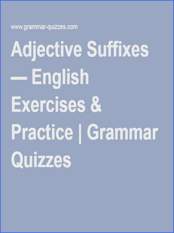 Adjective Suffixes — English Exercises & Practice