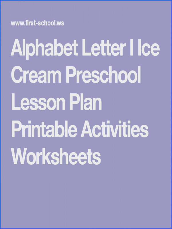 Alphabet Letter I Ice Cream Preschool Lesson Plan Printable Activities Worksheets