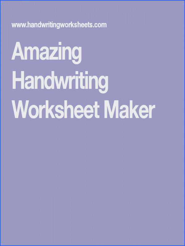 We also have a handwriting worksheet maker for PRINT and CURSIVE style letters