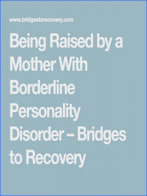 Relationships · Being Raised by a Mother With Borderline Personality Disorder – Bridges to Recovery