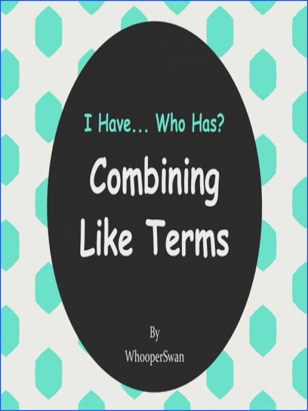 I Have Who Has bining Like Terms