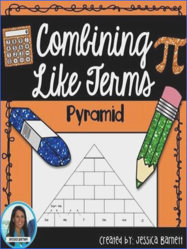 This highly engaging activity is a great resource to use to reinforce a lesson on bining like terms What s Included A pyramid activity An answer key