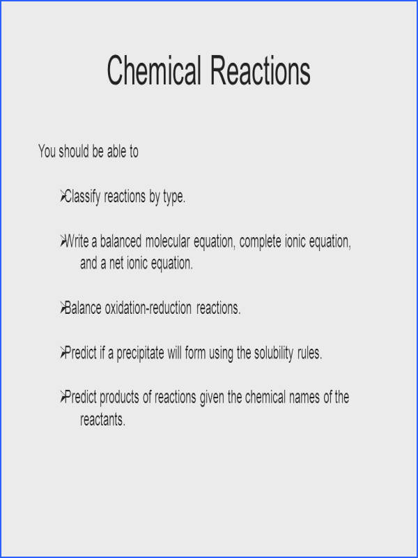 Chemical Reactions You should be able to Classify reactions by type