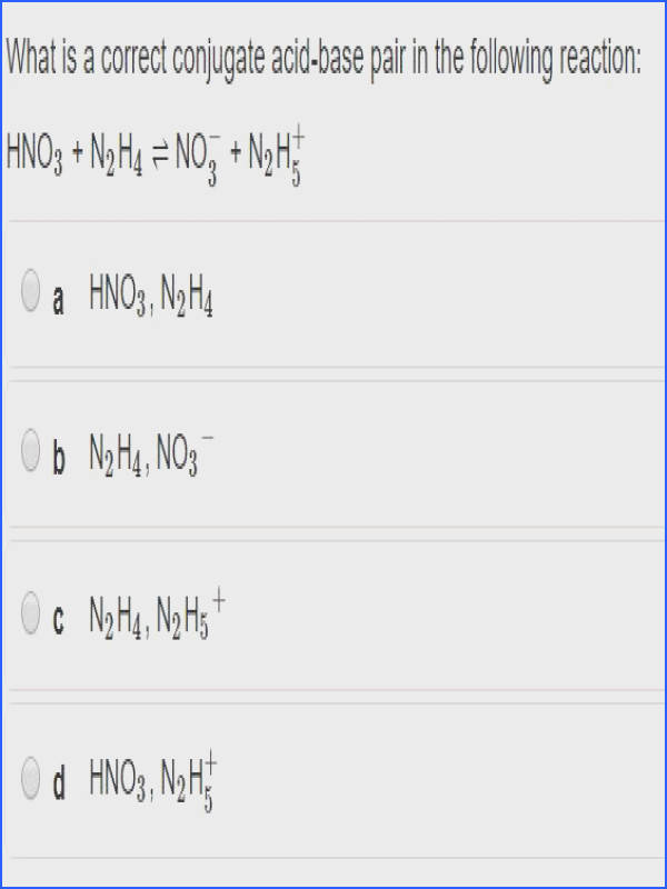 What is a correct conjugate acid base pair in the following reaction HNO3
