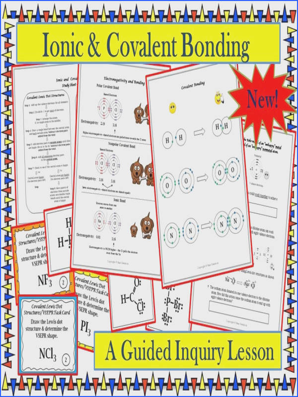 This guided inquiry lesson enables students to construct their own understanding of ionic and covalent bonding