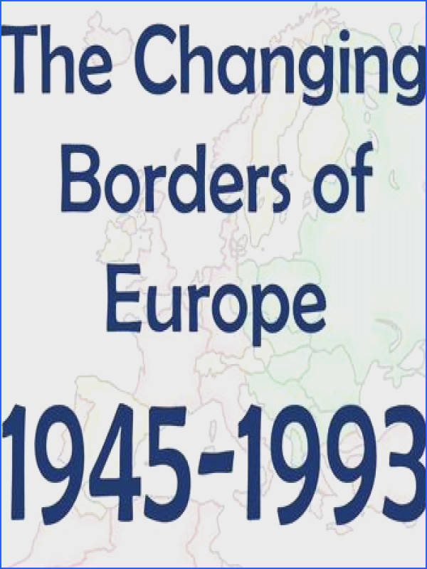 Cold War The Changing Borders of Europe 1945 1993
