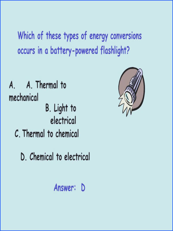 answer d which of these types of energy conversions occurs in a battery powered · conversion