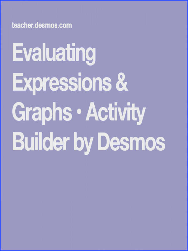 Evaluating Expressions & Graphs • Activity Builder by Desmos Calculator Worksheets