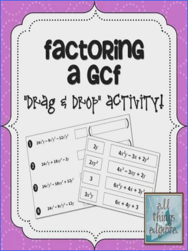 Factoring a Greatest mon Factor GCF Drag and Drop Activity Students work in groups of to factor the eight given polynomials by determining the greatest