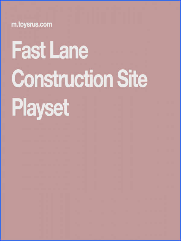 Fast Lane Construction Site Playset