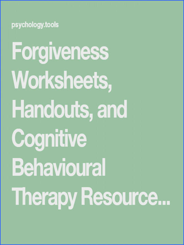 Forgiveness Worksheets Handouts and Cognitive Behavioural Therapy Resources