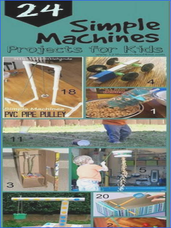 24 Simple Machines projects for kids so many clever fun and unique science