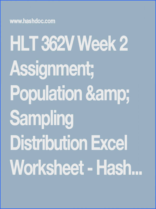 HLT 362V Week 2 Assignment Population & Sampling Distribution Excel Worksheet Hashdoc