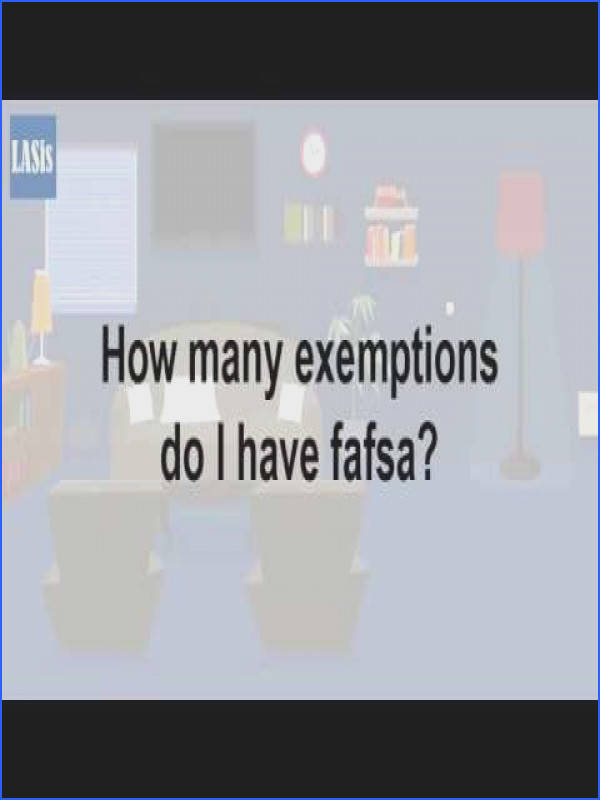 How Many Exemptions Do I Have Fafsa