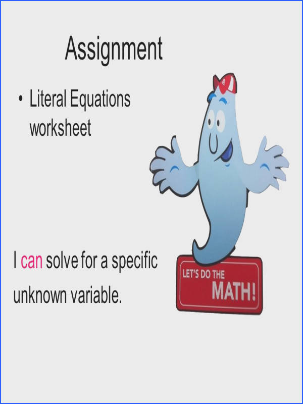Assignment Literal Equations worksheet I can solve for a specific