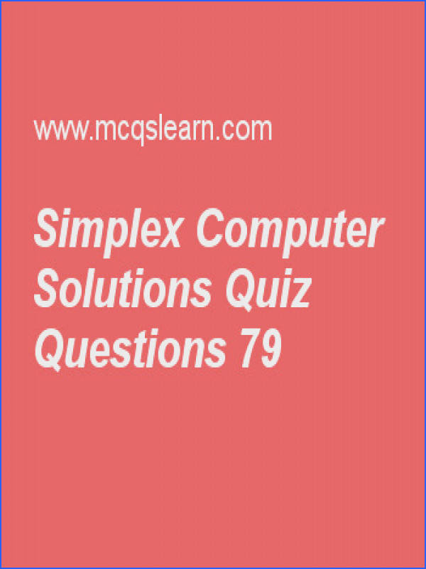 Learn quiz on simplex puter solutions applied math quiz 79 to practice Free mathematics MCQs questions and answers to learn simplex puter solutions
