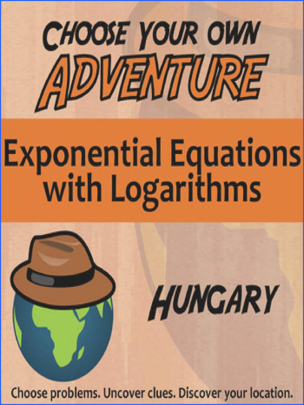 Choose Your Own Adventure Exponential Equations with Logarithms Hungary