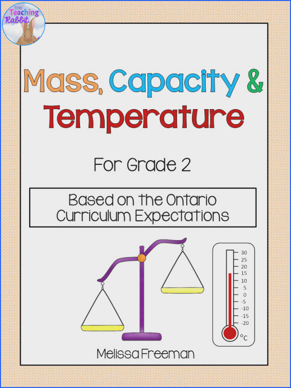 Mass Capacity and Temperature Unit for Grade 2 tario Curriculum