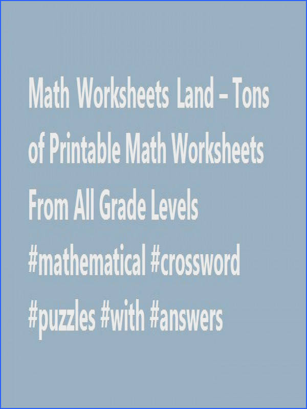 Math Worksheets Land – Tons of Printable Math Worksheets From All Grade Levels mathematical crossword puzzles with answers mo…
