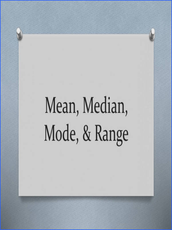 Mean Median Mode & Range