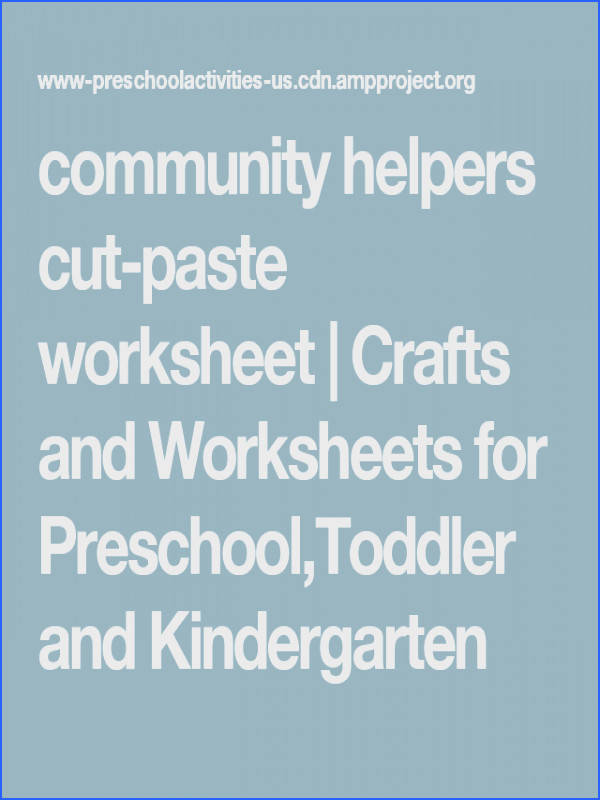 munity helpers cut paste worksheet Crafts and Worksheets for Preschool Toddler and Kindergarten munity Helpers Transportation