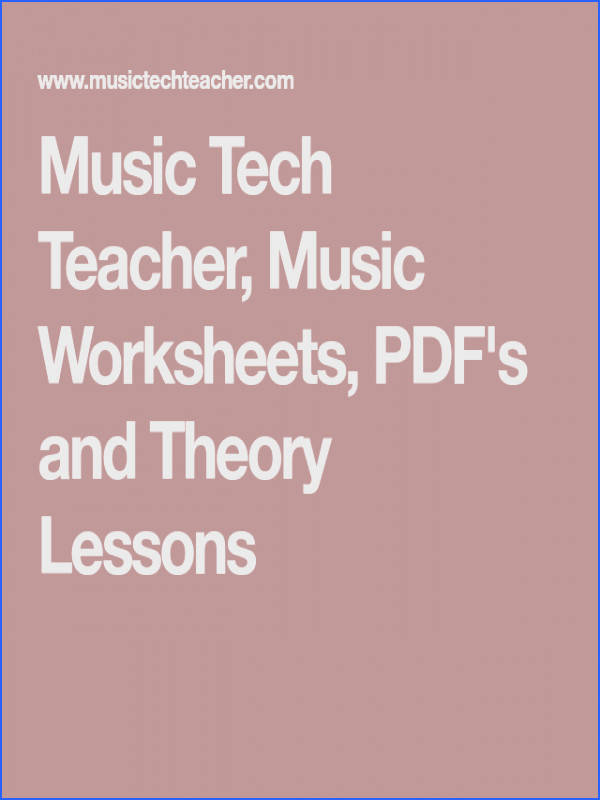 Music Tech Teacher Music Worksheets PDF s and Theory Lessons