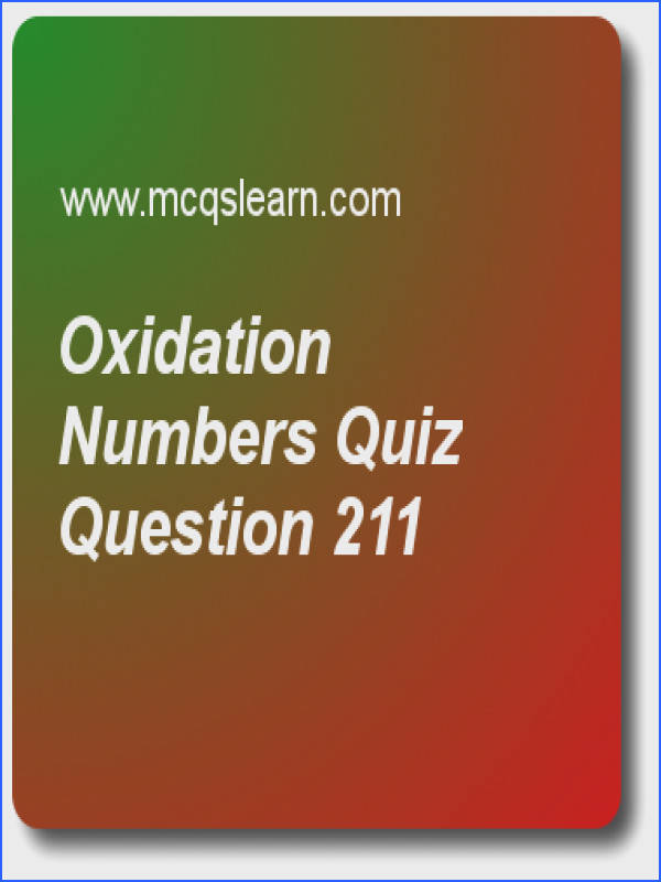 Oxidation Numbers Quizzes A level chemistry Quiz 211 Questions and Answers Practice chemistry quizzes based questions and answers to study oxidation