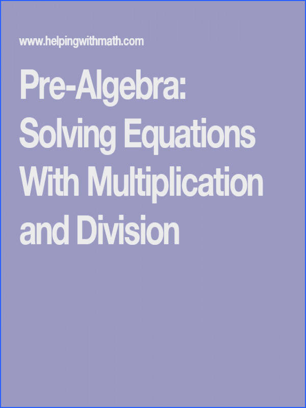 Pre Algebra Solving Equations With Multiplication and Division