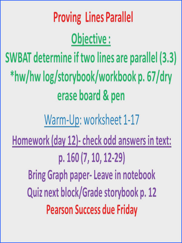 2 Proving Lines Parallel Objective SWBAT determine if two lines are parallel 3 3 hw hw log storybook workbook p 67 dry erase board & pen Homework day