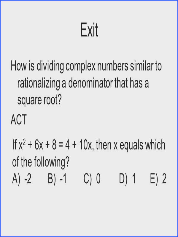 Exit How is dividing plex numbers similar to rationalizing a denominator that has a square root