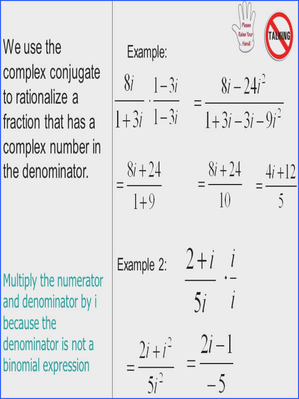 We use the plex conjugate to rationalize a fraction that has a plex number in the