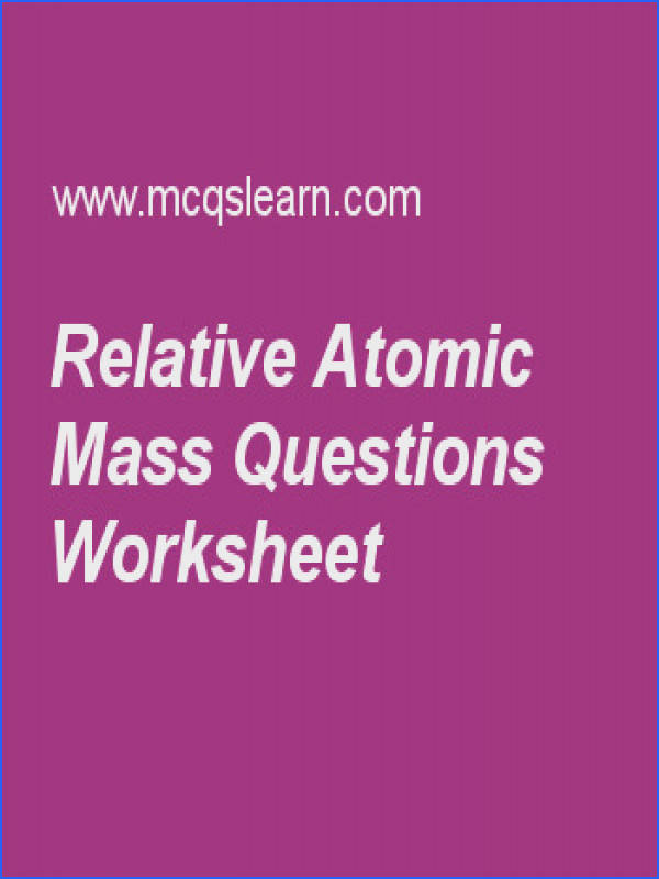 Relative atomic mass MCQs quiz learn relative atomic mass multiple choice questions answers online chemistry quiz MCQs atoms of element convert into ions