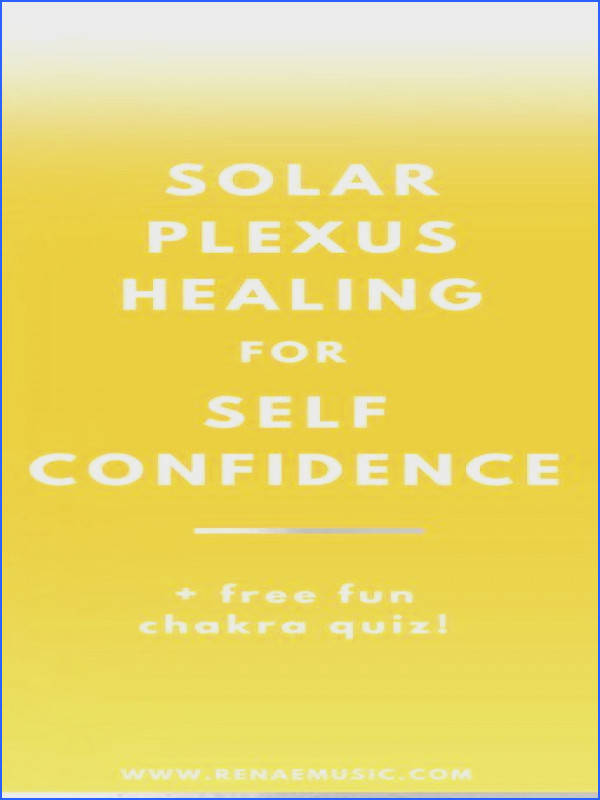Self confidence tips solar plexus healing for self confidence Chakra cleanse love yourself self care routine self care for women self care worksheet