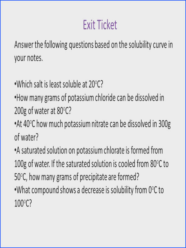Exit Ticket Answer the following questions based on the solubility curve in your notes Which