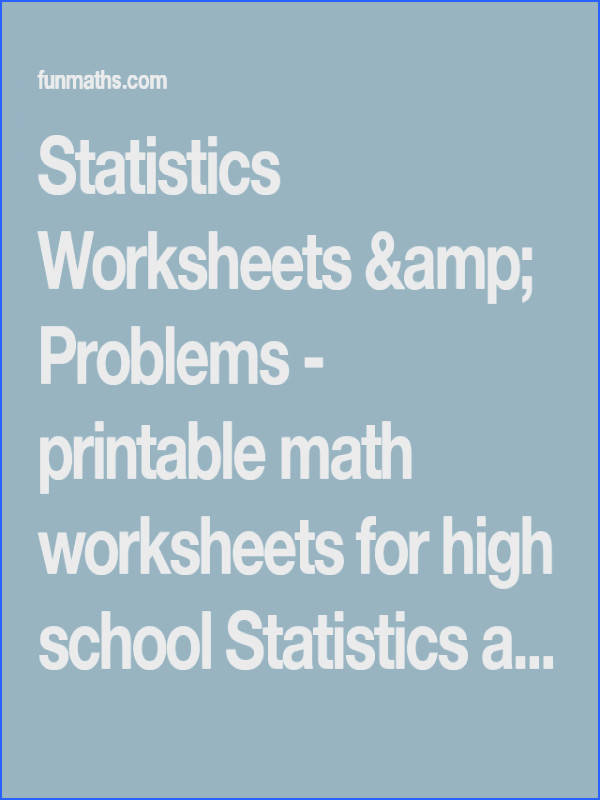 Statistics Worksheets & Problems printable math worksheets for high school Statistics and Probability