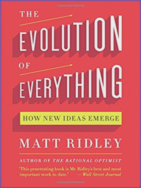 The Evolution of Everything How New Ideas Emerge Matt Ridley Amazon Books
