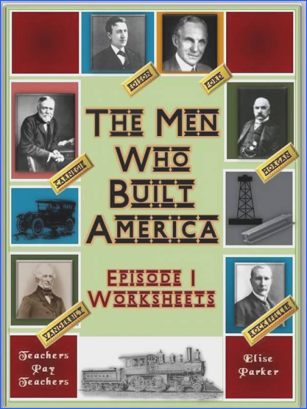 "Easy to correct worksheets designed to go with ""The Men Who Built America "" a highly engaging History Channel series covering the industrialization of the"