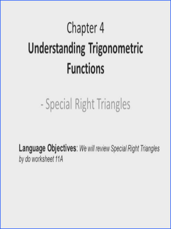 Special Right Triangles Chapter 4 Understanding Trigonometric Functions Language Objectives We will review Special