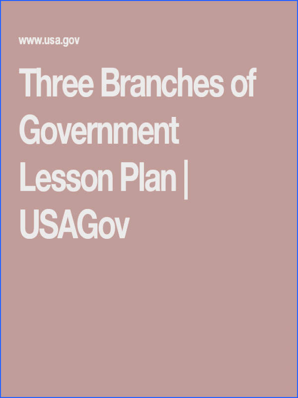 Teach kids about each of the government branches Legislative Executive and Judicial