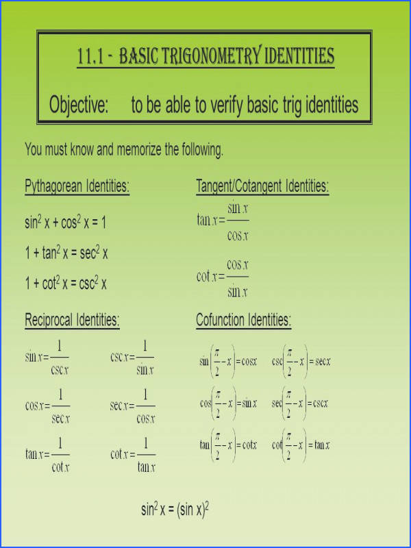 11 1 Basic Trigonometry Identities Objective to be able to verify basic trig identities You
