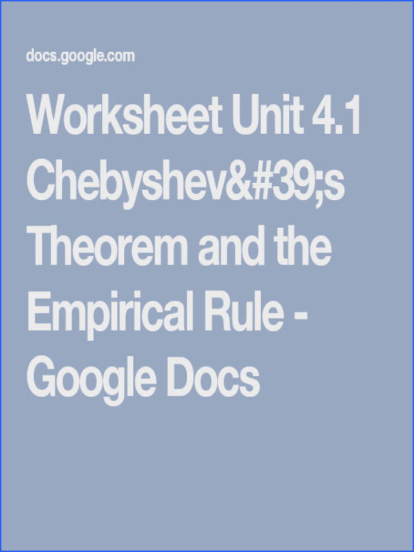 Worksheet Unit 4 1 Chebyshev s Theorem and the Empirical Rule Google Docs