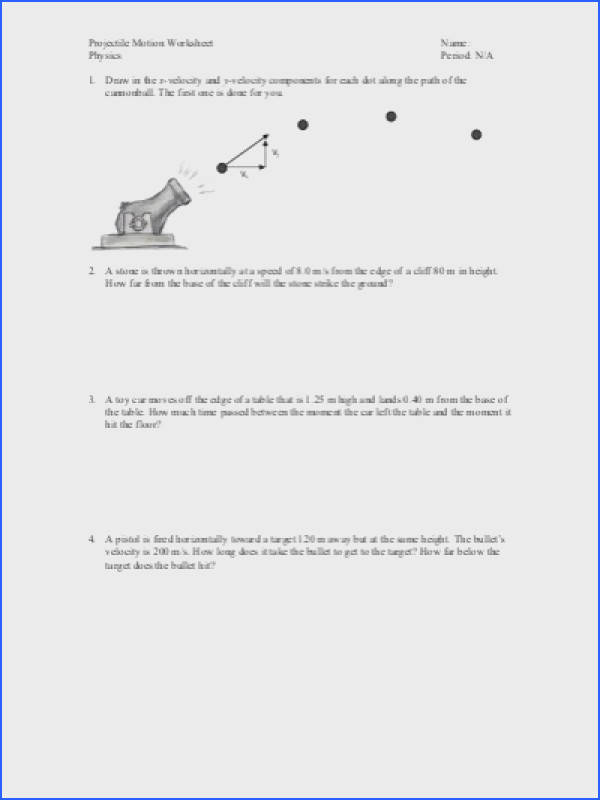 Projectile Motion Worksheet Name Physics Period N A 1 Draw in